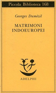 Libro Matrimoni indoeuropei Georges Dumézil