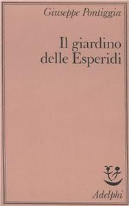 Libro Il giardino delle esperidi Giuseppe Pontiggia