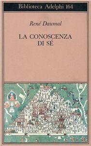Libro La conoscenza di sé. Scritti e lettere (1939-41) René Daumal
