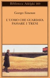 L' uomo che guardava passare i treni