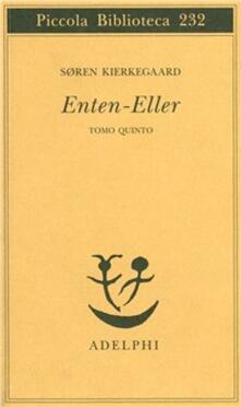 Grandtoureventi.it Enten-eller. Vol. 5: L'equilibrio fra l'estetico e l'etico nell'elaborazione della personalità. Image