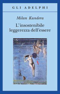 Libro L' insostenibile leggerezza dell'essere Milan Kundera