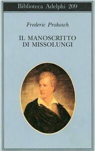 Libro Il manoscritto di Missolungi Frederic Prokosch