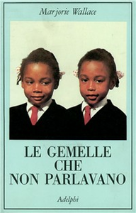 Libro Le gemelle che non parlavano Marjorie Wallace