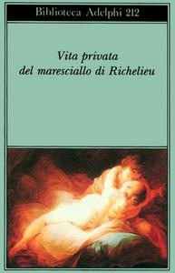 Libro Vita privata del maresciallo di Richelieu