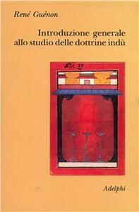 Introduzione generale allo studio delle dottrine indù