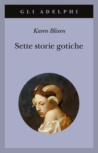 Sette storie gotiche - Blixen Karen - wuz.it