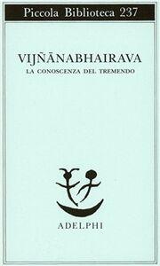 Foto Cover di Vijnana bhairava. La conoscenza del tremendo, Libro di  edito da Adelphi
