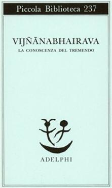 Daddyswing.es Vijnana bhairava. La conoscenza del tremendo Image