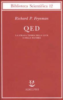 QED. La strana teoria della luce e della materia - Richard P. Feynman - copertina