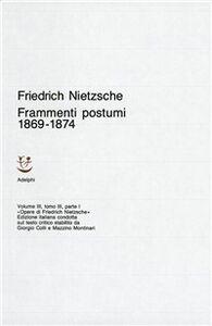 Libro Opere complete. Vol. 3\3: Frammenti postumi (1869-1874). Friedrich Nietzsche