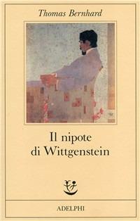 Il Il nipote di Wittgenstein. Un'amicizia