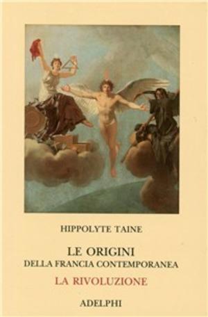Le origini della Francia contemporanea. La Rivoluzione
