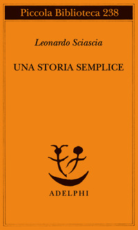 Una Una storia semplice - Sciascia Leonardo - wuz.it