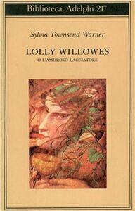 Libro Lolly Willowes o l'amoroso cacciatore Sylvia Townsend Warner