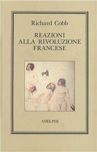Foto Cover di Reazioni alla Rivoluzione francese, Libro di Richard Cobb, edito da Adelphi