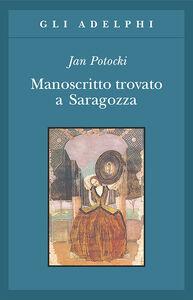 Foto Cover di Manoscritto trovato a Saragozza, Libro di Jan Potocki, edito da Adelphi