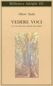Libro Vedere voci. Un viaggio nel mondo dei sordi Oliver Sacks