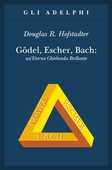 Libro Gödel, Escher, Bach. Un'eterna ghirlanda brillante. Una fuga metaforica su menti e macchine nello spirito di Lewis Carroll Douglas R. Hofstadter