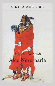 Osteriacasadimare.it Alce Nero parla. Vita di uno stregone dei sioux Oglala Image