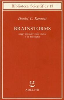 Brainstorms. Saggi filosofici sulla mente e la psicologia.pdf