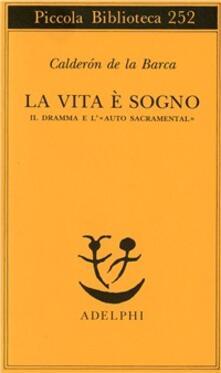 Secchiarapita.it La vita è sogno. Il dramma e l'«Auto sacramental» Image