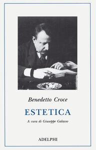 Foto Cover di Estetica come scienza dell'espressione e linguistica generale. Teoria e storia, Libro di Benedetto Croce, edito da Adelphi