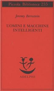 Libro Uomini e macchine intelligenti Jeremy Bernstein