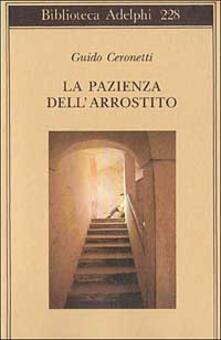 La pazienza dell'arrostito. Giornali e ricordi (1983-87) - Guido Ceronetti - copertina