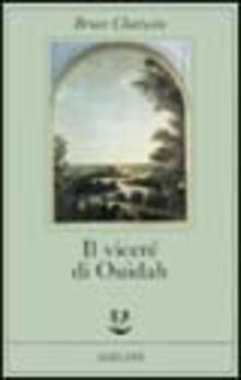 Il viceré di Ouidah - Bruce Chatwin - copertina