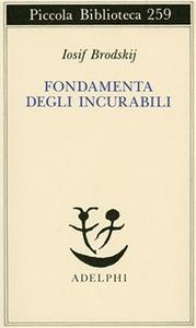 Libro Fondamenta degli incurabili Iosif Brodskij