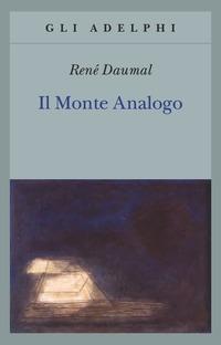 Il Il monte Analogo. Romanzo d'avventure alpine non euclidee e simbolicamente autentiche - Daumal René - wuz.it
