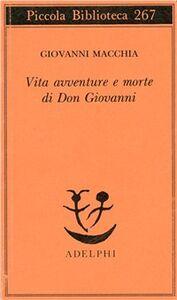 Foto Cover di Vita avventure e morte di Don Giovanni, Libro di Giovanni Macchia, edito da Adelphi