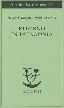 Ritorno in Patagonia - Bruce Chatwin,Paul Theroux - copertina