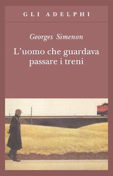 L' uomo che guardava passare i treni - Georges Simenon - copertina