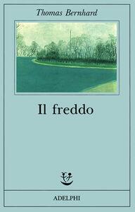 Libro Il freddo. Una segregazione Thomas Bernhard