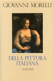 Listadelpopolo.it Della pittura italiana. Studi storico-critici. Le gallerie Borghese e Doria-Pamphili in Roma Image