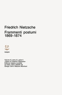 Opere complete. Vol. 3: Frammenti postumi 1869-1874.