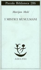 Libro I mistici musulmani Marijan Molé