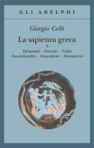 La sapienza greca. Vol. 2: Epidemie-Ferecide-Talete-Anassimandro-Anassimene-Onomacrito.