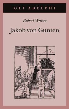 Jakob von Gunten. Un diario - Robert Walser - copertina