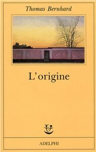 Libro L' origine. Un accenno Thomas Bernhard