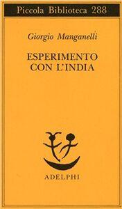 Libro Esperimento con l'India Giorgio Manganelli