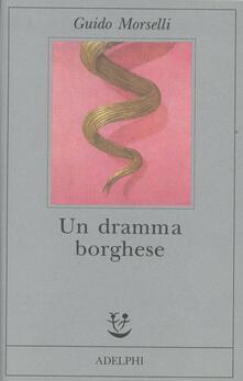 Un dramma borghese - Guido Morselli - copertina