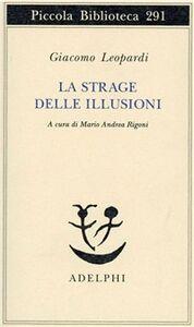 Foto Cover di La strage delle illusioni, Libro di Giacomo Leopardi, edito da Adelphi