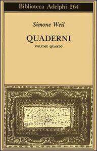 Foto Cover di Quaderni. Vol. 4, Libro di Simone Weil, edito da Adelphi