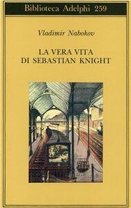 Foto Cover di La vera vita di Sebastian Knight, Libro di Vladimir Nabokov, edito da Adelphi