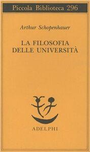 Libro La filosofia delle università Arthur Schopenhauer
