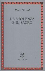 Libro La violenza e il sacro René Girard