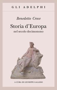 Libro Storia d'Europa nel secolo decimonono Benedetto Croce